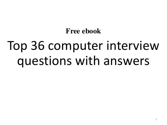Free ebook Top 36 computer interview questions with answers 1