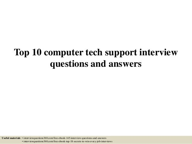 Top 10 Computer Tech Support Interview Questions And Answers Useful  Materials: U2022 Interviewquestions360.com ...