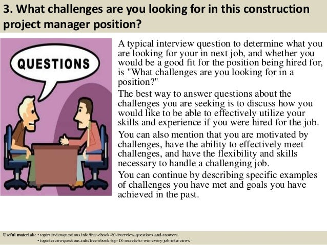 Attractive ... 4. 3. What Challenges Are You Looking For In This Construction Project  Manager Position? A Typical Interview Question To Determine What You Are ...