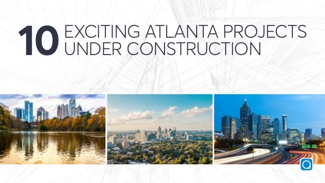 EXCITING ATLANTA PROJECTS UNDER CONSTRUCTION10