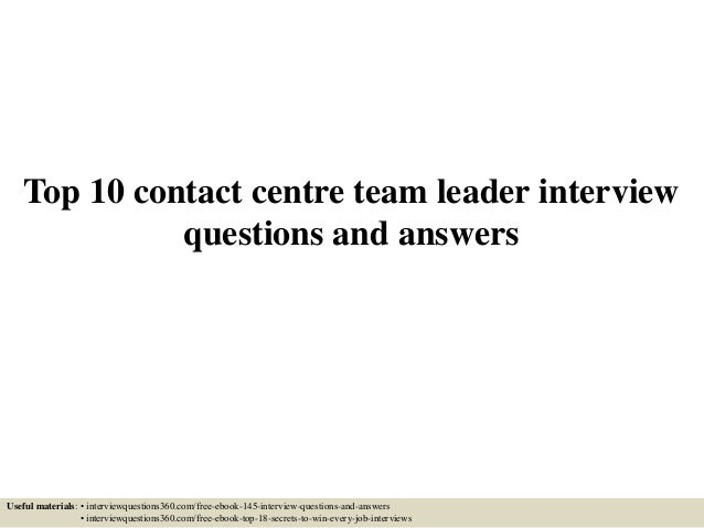 Beautiful Top 10 Contact Centre Team Leader Interview Questions And Answers Useful  Materials: U2022 Interviewquestions360.
