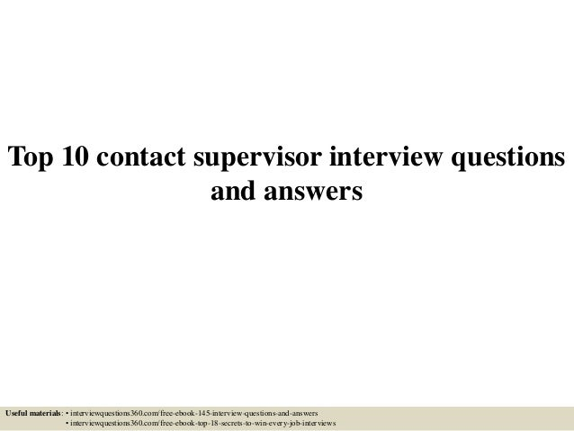 Top 10 Contact Supervisor Interview Questions And Answers Useful Materials:  U2022 Interviewquestions360.com/ ...
