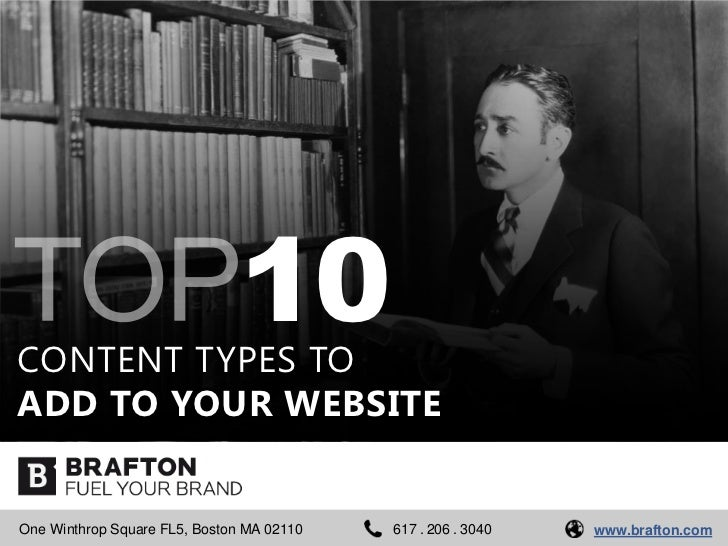 CONTENT TYPES TO                               10ADD TO YOUR WEBSITEOne Winthrop Square FL5, Boston MA 02110   617 . 206 ....