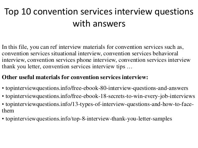 Top 10 Convention Services Interview Questions With Answers In This File,  You Can Ref Interview ...  Sample Interview Questions
