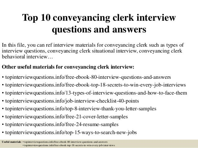 Top 10 conveyancing clerk interview questions and answers In this file, you can ref interview materials for conveyancing c...