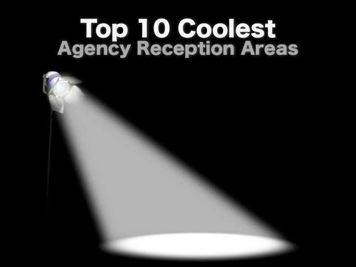 Top 10 Coolest Agency                             Reception AreasWe knew we'd see some pretty amazing spaces when we set o...