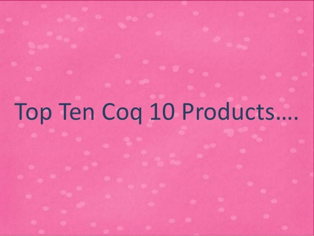Top Ten Coq 10 Products….