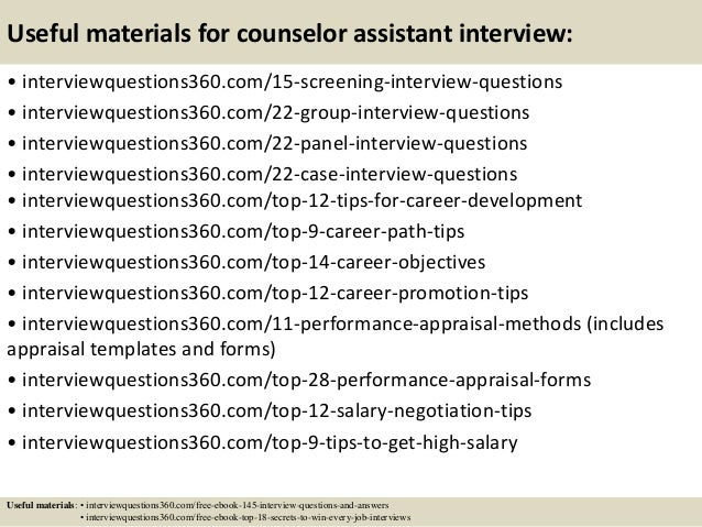 ... 16. Useful Materials For Counselor Assistant Interview: ...