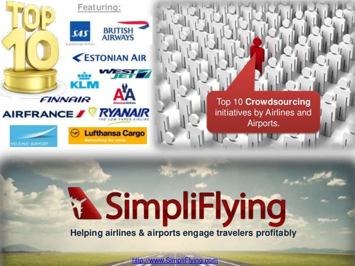 Top 10 Crowdsourcing Initiatives By Airlines. Featuring: ...
