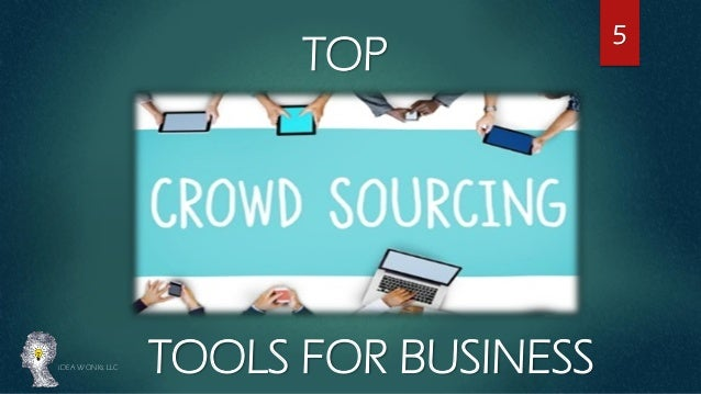 TOP TOOLS FOR BUSINESSiDEA WONKs LLC 5 ...