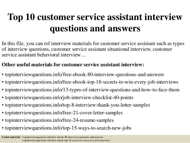 Top 10 Customer Service Assistant Interview Questions And Answers In This  File, ...
