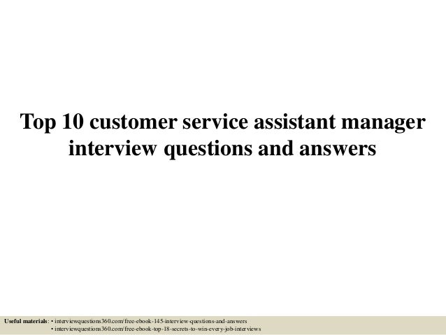 Top 10 customer service assistant manager interview questions and ans…