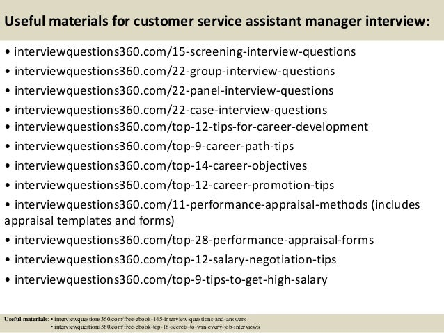 ... 16. Useful Materials For Customer Service Assistant Manager Interview:  ...  Customer Service Interview Questions