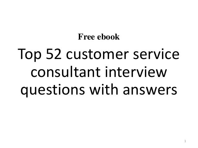 Top 52 customer service consultant interview questions and answers pdf