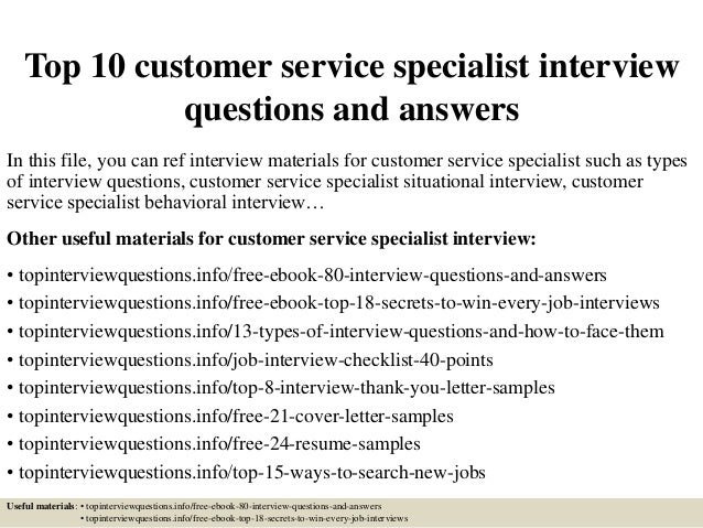 top-10-customer-service-specialist-interview-questions-and-answers -1-638.jpg?cb=1427523686