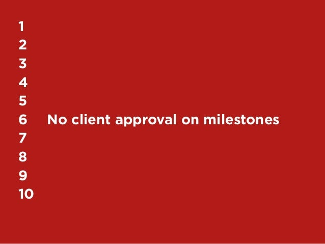 281	2	3	4	5	6	 No client approval on milestones7	8	9	10