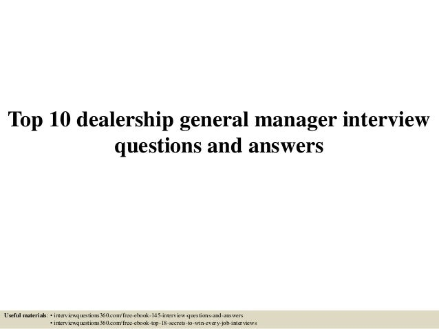 Top 10 dealership general manager interview questions and answers Useful materials: • interviewquestions360.com/free-ebook...