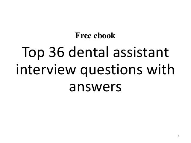 Captivating Free Ebook Top 36 Dental Assistant Interview Questions With Answers 1 ... In Dental Assistant Interview Questions