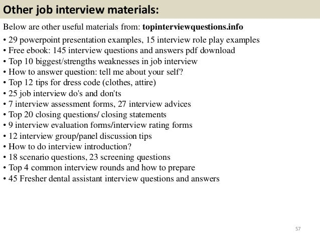 ... 57. Other Job Interview ...  Dental Assistant Interview Questions