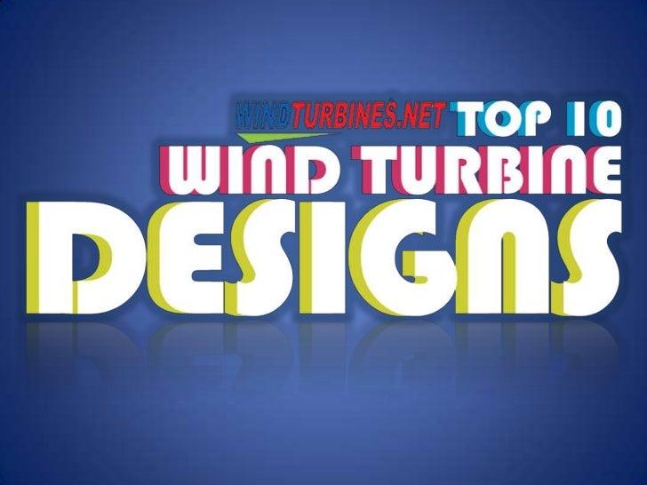 Top 10 Wind Turbine Designs