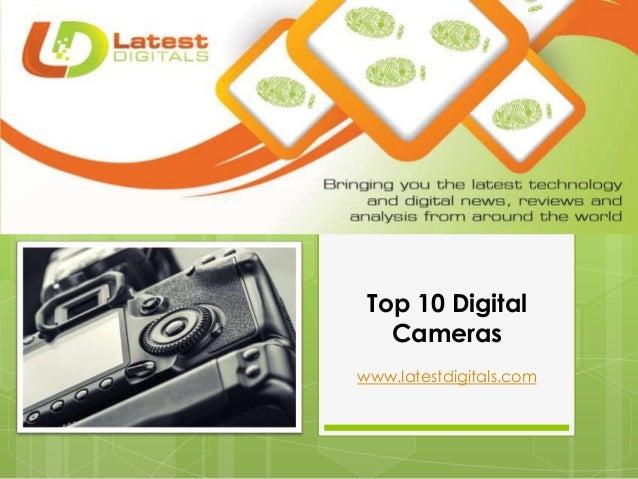 Top 10 Digital Cameras www.latestdigitals.com