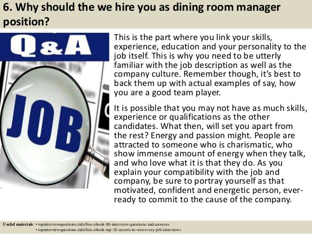 ... 7. 6. Why Should The We Hire You As Dining Room Manager Position? Part 95