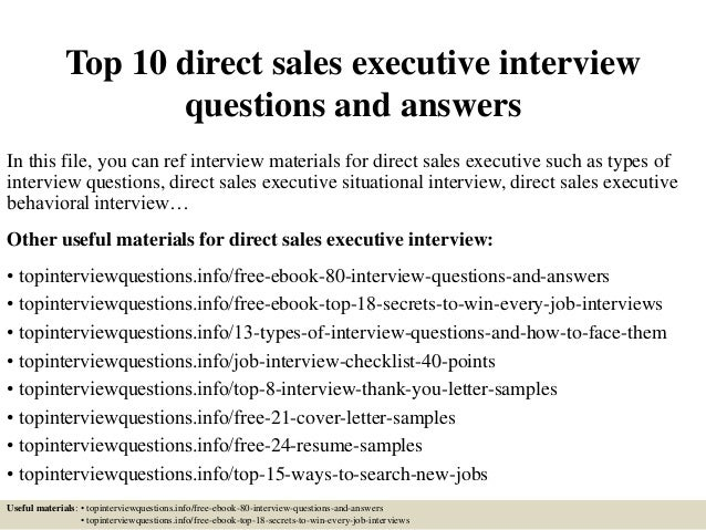 Top 10 Direct Sales Executive Interview Questions And Answers In This File,  ...  Direct Sales Resume