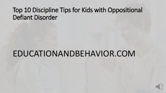 Top 10 Discipline Tips for Kids with Oppositional Defiant Disorder EDUCATIONANDBEHAVIOR.COM
