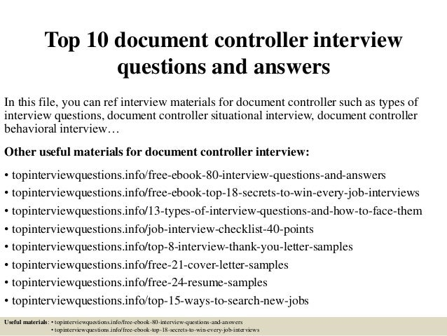 Perfect Top 10 Document Controller Interview Questions And Answers In This File,  You Can Ref Interview ... Throughout Document Controller