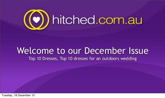 Welcome to our December Issue                  Top 10 Dresses, Top 10 dresses for an outdoors weddingTuesday, 18 December 12