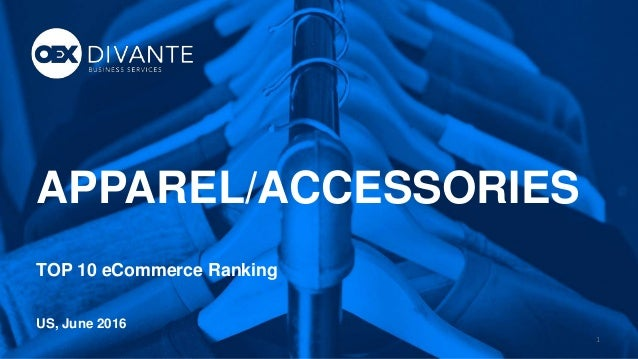 1 APPAREL/ACCESSORIES TOP 10 eCommerce Ranking US, June 2016