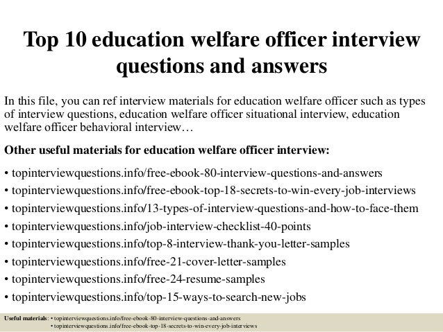 top 10 education welfare officer interview questions and answers in this file - Education Welfare Officer Sample Resume