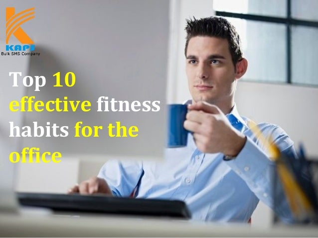 Top 10 effective fitness habits for the office