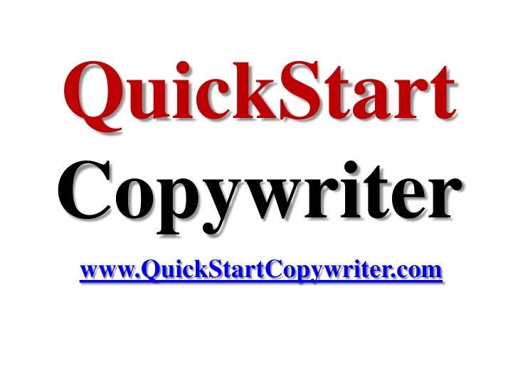 QuickStartCopywriterwww.QuickStartCopywriter.com