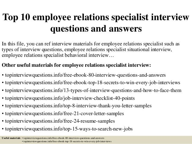 Top 10 Employee Relations Specialist Interview Questions And Answers In  This File, ...