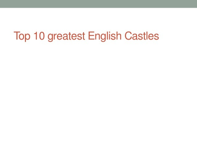 Top 10 greatest English Castles