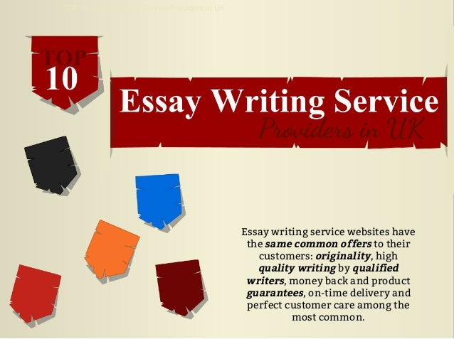 top essay writing service providers in uk essay writing service websites have the same common offers to their customers originality