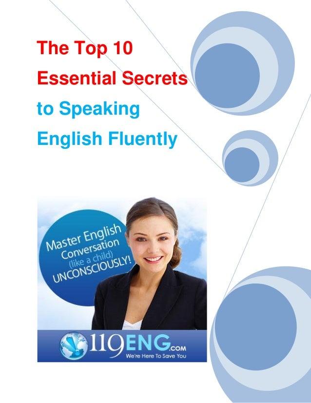 The Top 10Essential Secretsto SpeakingEnglish Fluently