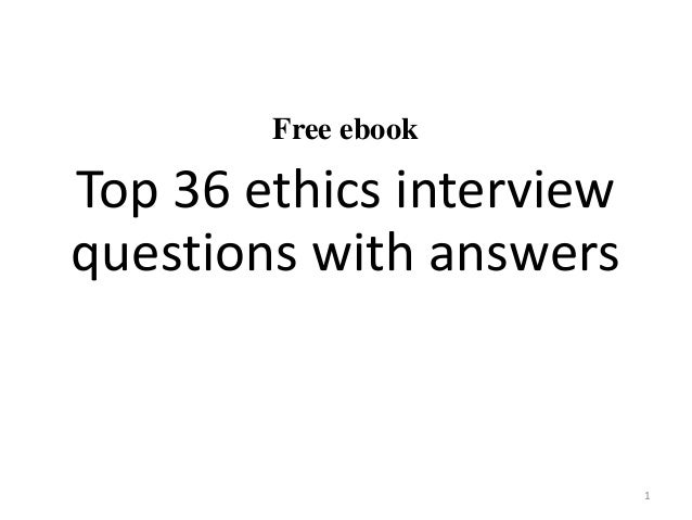 Top 36 ethics interview questions with answers pdf free ebook top 36 ethics interview questions with answers 1 fandeluxe