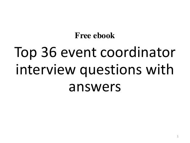 free ebook top 36 event coordinator interview questions with answers 1 - Executive Coordinator Interview Questions And Answers