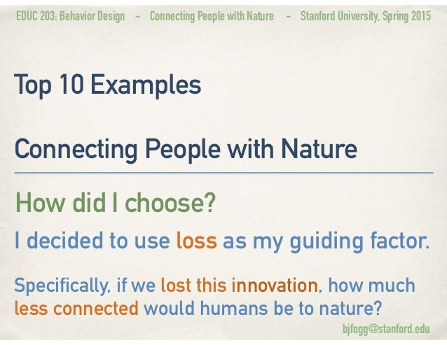 EDUC 203: Behavior Design - Connecting People with Nature - Stanford University, Spring 2015 Top 10 Examples Connecting Pe...