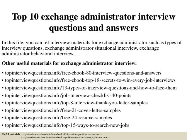 Top 10 Exchange Administrator Interview Questions And Answers In This File,  You Can Ref Interview ...