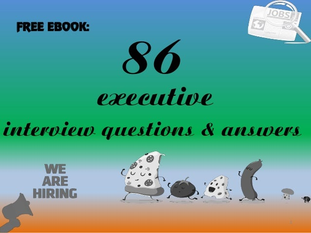 86 executive interview questions and answers