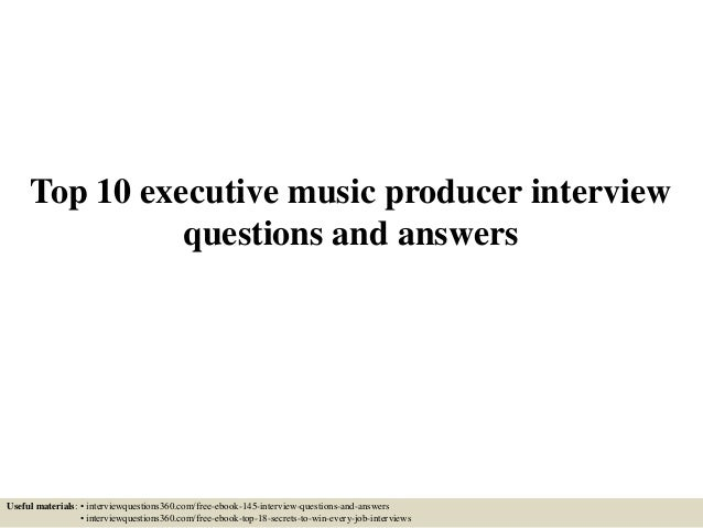Top 10 executive music producer interview questions and ...