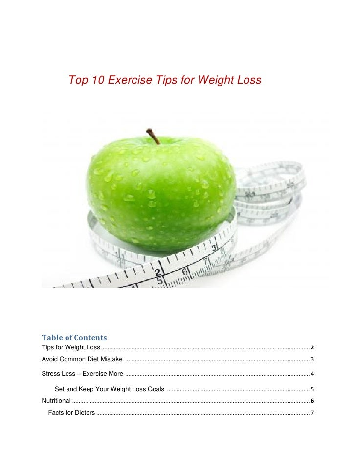 Top 10 Exercise Tips for Weight LossTable of ContentsTips for Weight Loss ...................................................