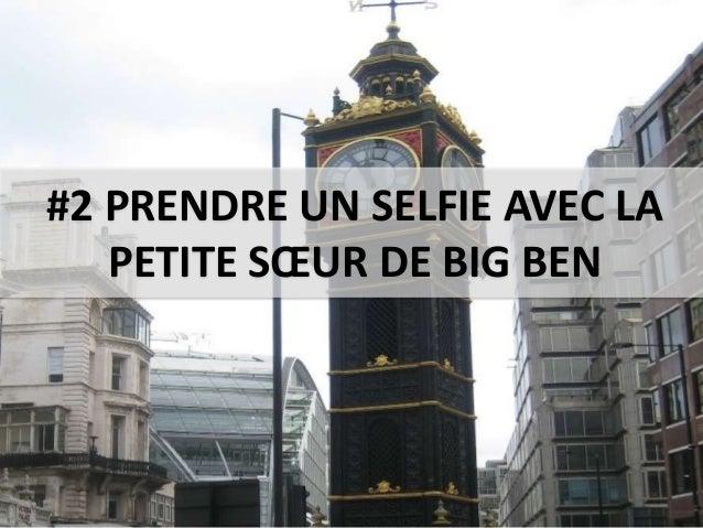 #2 PRENDRE UN SELFIE AVEC LA PETITE SŒUR DE BIG BEN