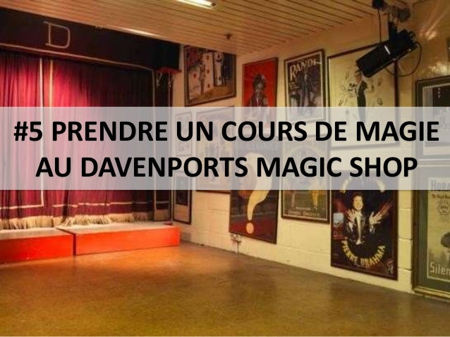 #5 PRENDRE UN COURS DE MAGIE AU DAVENPORTS MAGIC SHOP