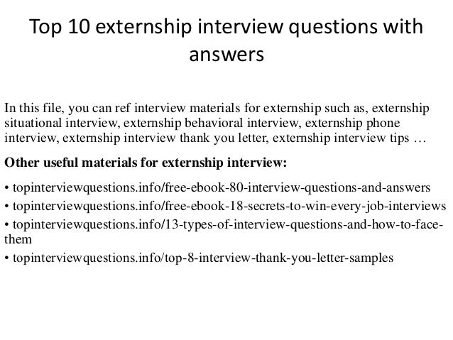 Top 10 externship interview questions with  answers  In this file, you can ref interview materials for externship such as,...
