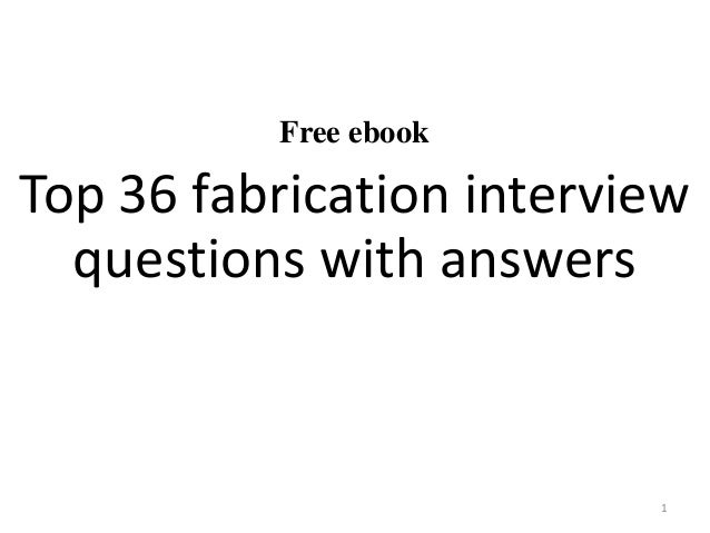 Free Ebook Top 36 Fabrication Interview Questions With Answers 1 ...