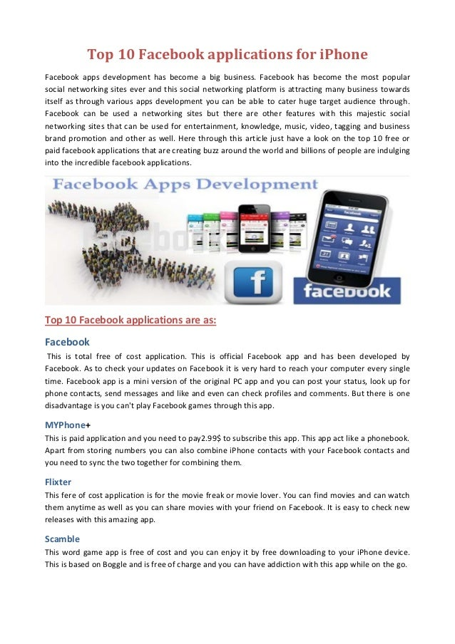 Top 10 Facebook applications for iPhoneFacebook apps development has become a big business. Facebook has become the most p...